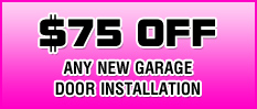 $75 off new garage door installation